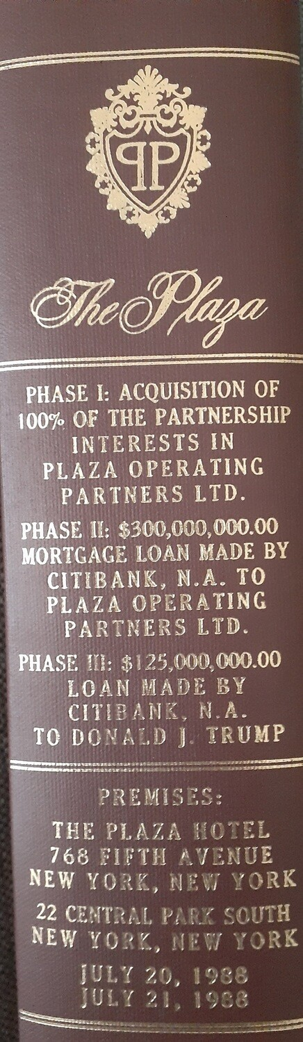 """100% OF ALL THE MORTGAGE DOCUMENTS AND SIDE CORRESPONDENCE WITH CITIBANK FOR """"THE PLAZA HOTEL, IN NEW YORK CITY """" SHOWING OVER 100% FINANCING. ALL EXECUTED BY DONALD J. TRUMP."""
