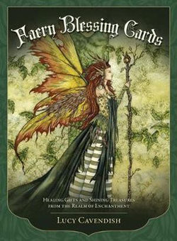 FAERY BLESSINGS DECK: Healing gifts and shining treasures from the world of enchantment...