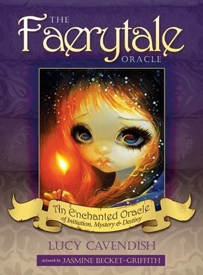 NOW AVAILABLE: The Faerytale Oracle: An Enchanted Oracle of Mystery, Initiation and Destiny
