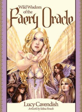 The Wild Wisdom Of The Faery Oracle
