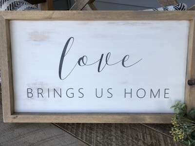 Love brings us home sign no. S129