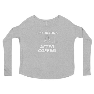 Life Begins After Coffee - Women's - Flowy Long Sleeve Shirt - Bella+Canvas 8852