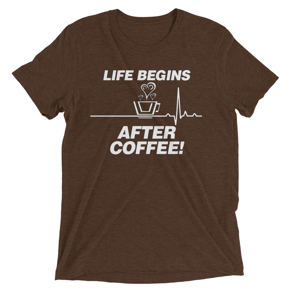 Life Begins After Coffee - Unisex - Tri-Blend Tee - Bella+Canvas 3413