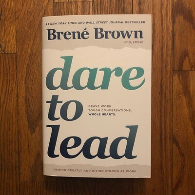 Dare to Lead: Brave Work. Tough Conversations. Whole Hearts. Hardcover