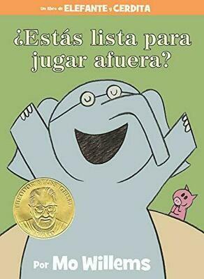 ¿Estás lista para jugar afuera? (An Elephant & Piggie Book, Spanish Edition)