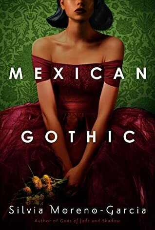 Mexican Gothic *Oct 2021 Book Club Pick*