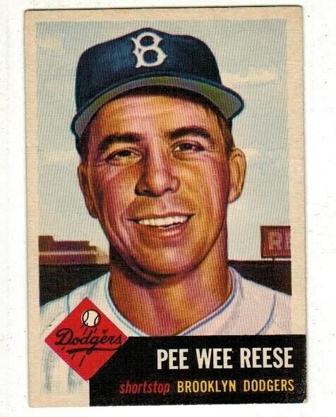 1953 Topps #76 Pee Wee Reese list $300