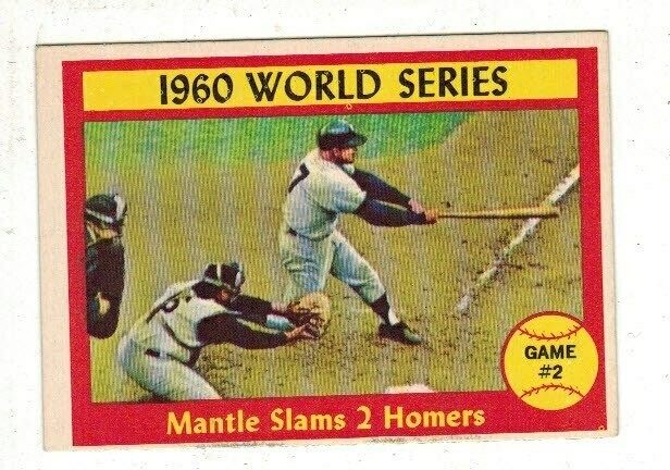 1961 Topps #307 WS Mantle Slams 2 Homers list $100