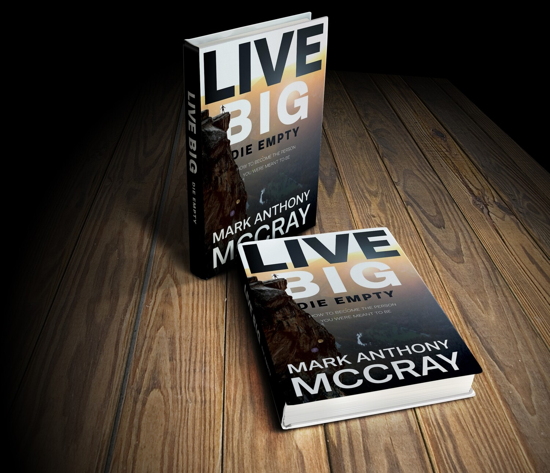 Live BIG! Die Empty.