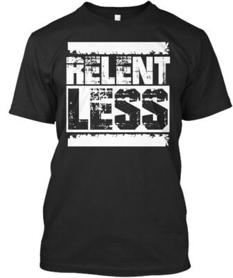 Relent. Less.