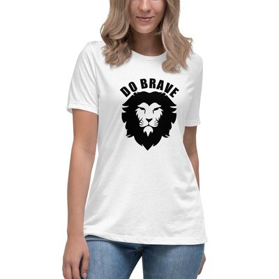 Do Brave Women's Relaxed T-Shirt