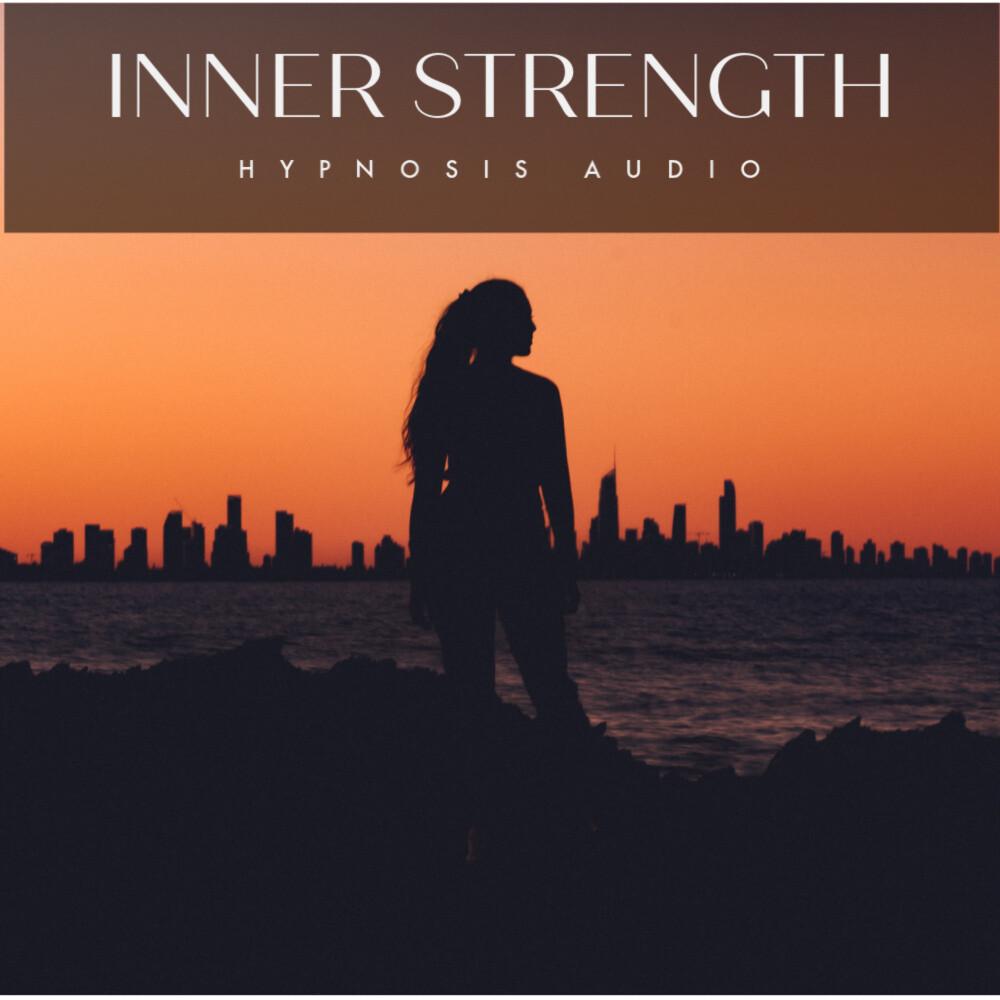 Inner Strength Hypnosis Audio