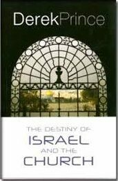 The Destiny of Israel & the Church | Derek Prince