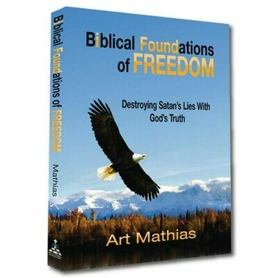 Biblical Foundations Of Freedom