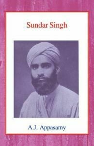 A. J. Appasamy-Sundar Singh Biography