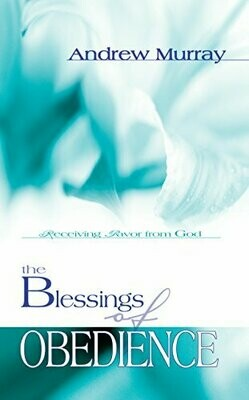 Andrew Murray - The Blessings of Obedience