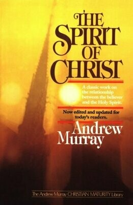 Andrew Murray - The Spirit of Christ