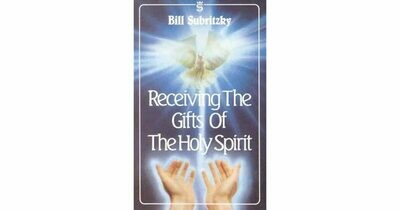 Bill Subritzky-Recieving the Gifts of the Holy Spirit