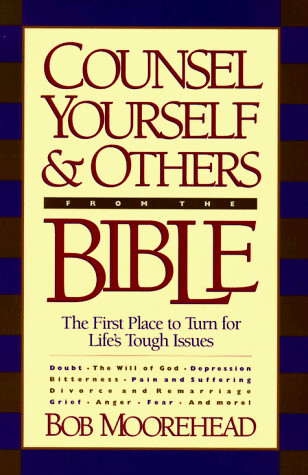 Bob Moorehead | Counsel Yourself & Others from the Bible