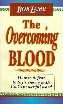 Bob Lamb | The Overcoming Blood
