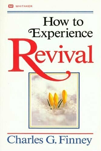 Charles G. Finney - How to Experience Revival