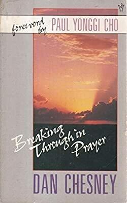 Dan Chesney | Breaking Through in Prayer