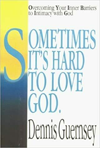 Dennis Guernsey | Sometimes its hard to love God