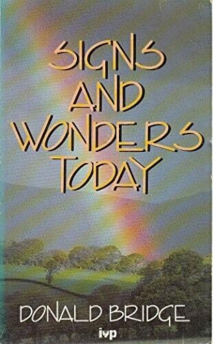 Donald Bridge | Signs & Wonders Today