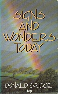 Donald Bridge | Signs & Wonders Today