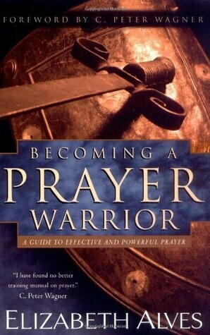 Elizabeth Alves | Becoming a Prayer Warrior