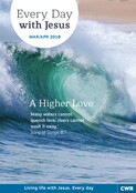 Everyday with Jesus   A Higher Love   Mar-Apr 2018