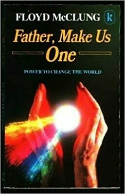 Floyd McClung | Father, Make Us One