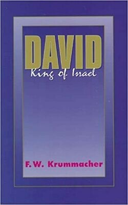 F. W. Krumacher | David, the King of Israel