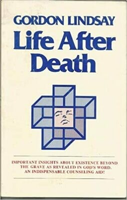 Gordon Lindsay | Life After Death