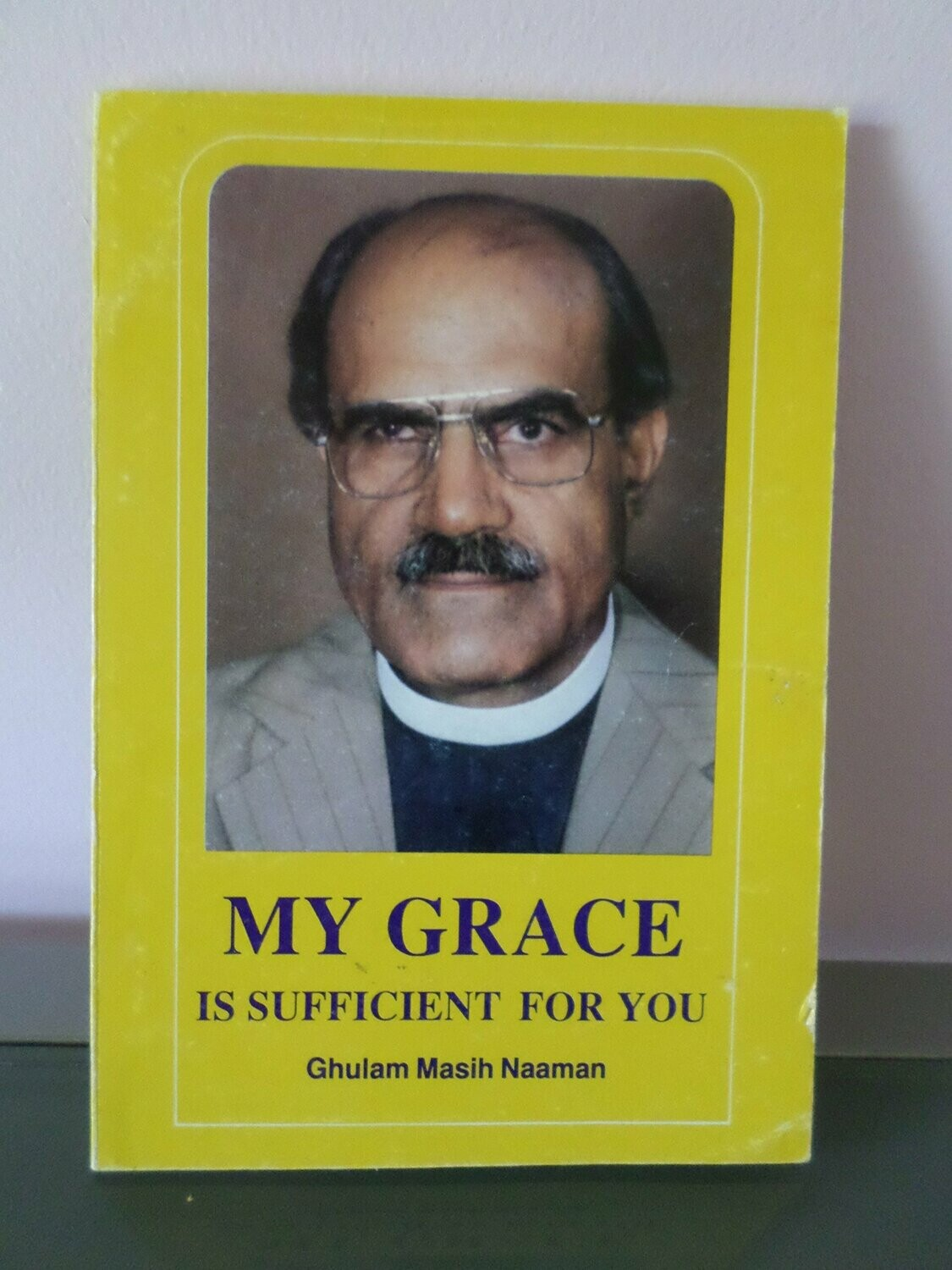 Ghulam Maasih | My Grace is Sufficient for You
