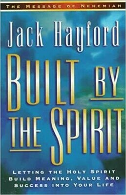 Jack Hayford | Built by the Spirit