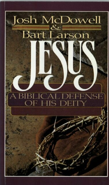 Jesus: A Biblical Defence of His Deity