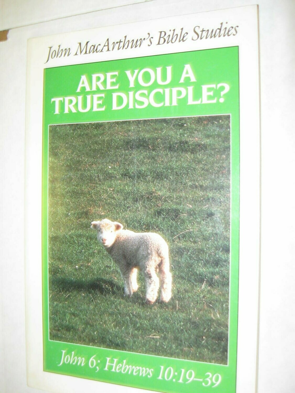 John MacArthur | Are You a True Disciple?