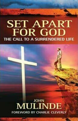 John Mulinde   Set apart for God