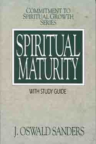 J. Oswald Sanders | Spiritual Maturity