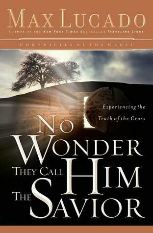 Max Lucado | No Wonder they call Him the Savior