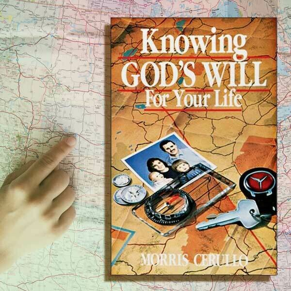 Morris Cerullo | Knowing God's Will for your Life