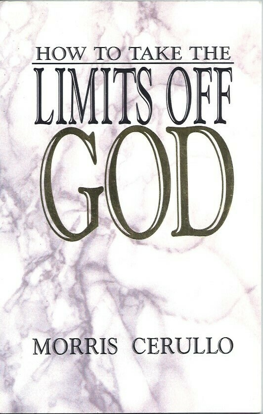Morris Cerullo | How to Take the Limits off God