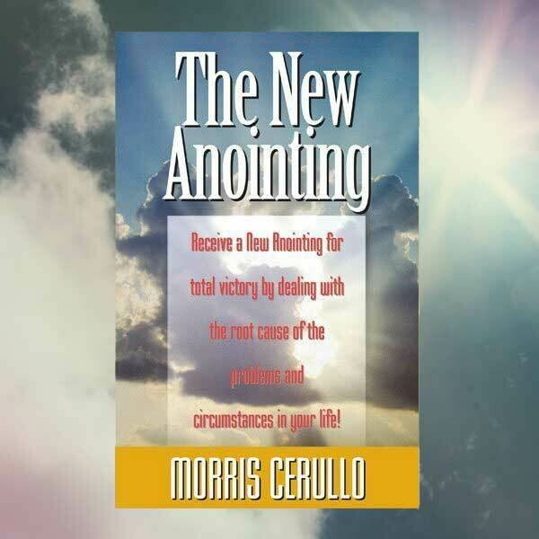 Morris Cerullo | The New Anointing