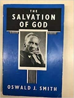 Oswald J. Smith | The Salvation of God