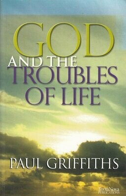 Paul Griffiths | God & the troubles of Life