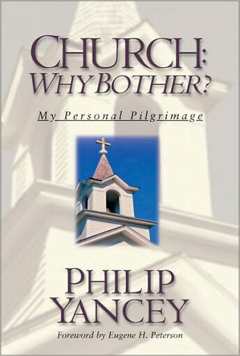 Philip Yancey - Church, Why Bother?