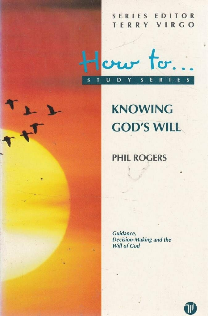 Phil Rogers | Knowing God's Will