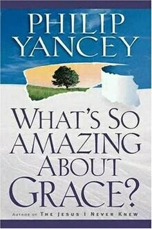 Philip Yancey | What's so amazing about Grace