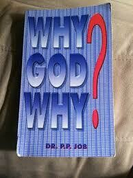 P.P. Job - Why God Why?